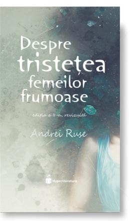 Despre tristetea femeilor frumoase, 2019, Andrei Ruse